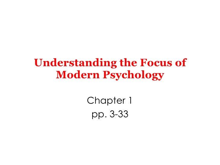 Understanding the Focus of Modern Psychology Chapter 1 pp. 3-33
