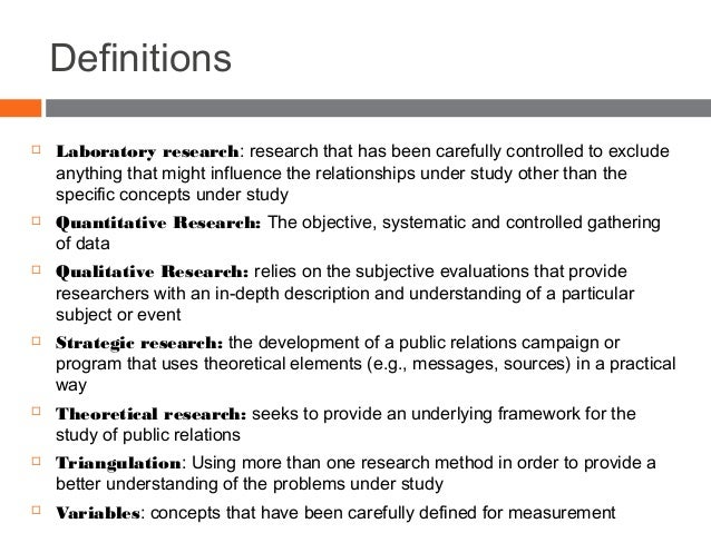 Definitions  Laboratory research: research that has been carefully controlled to exclude anything that might influence th...
