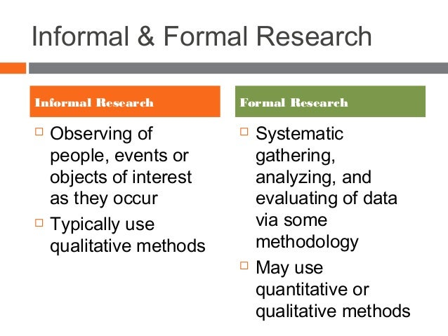 research formal and informal methods of researching data Multiple methods, communicative preferences and the  multiple methods, communicative preferences and the  data collection and research methods.