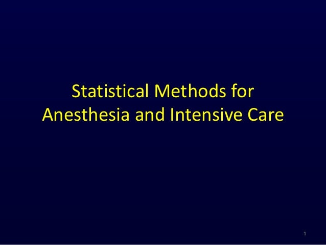 Statistical Methods forAnesthesia and Intensive Care1
