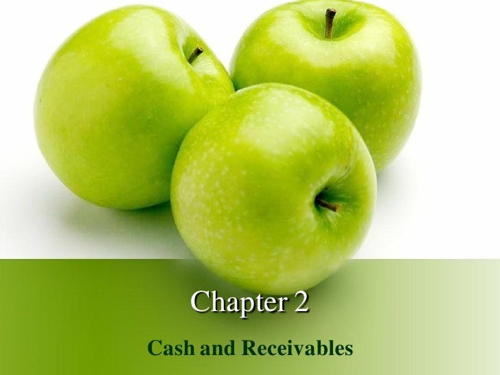 Chapter 2 Cash and Receivables
