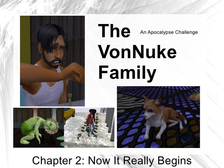 The     An Apocalypse Challenge                VonNuke             Family    Chapter 2: Now It Really Begins