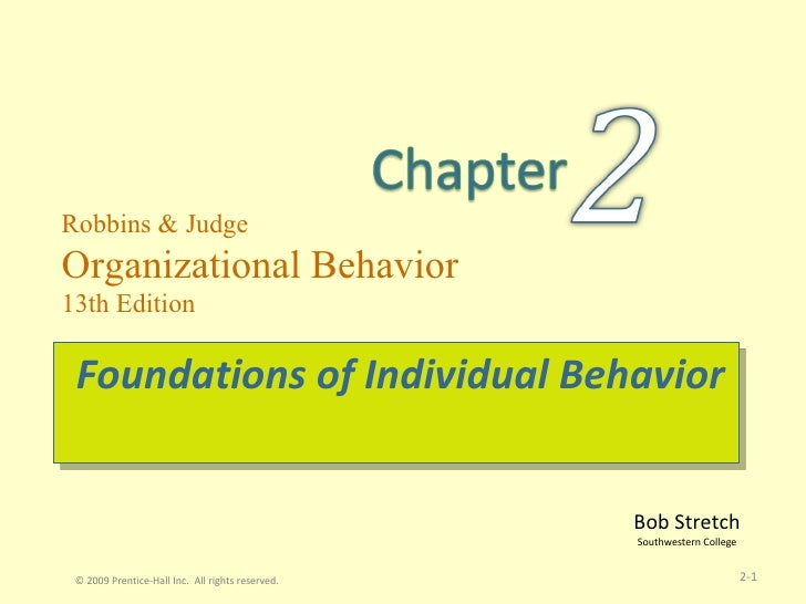 Foundations of Individual Behavior 2- © 2009 Prentice-Hall Inc.  All rights reserved.
