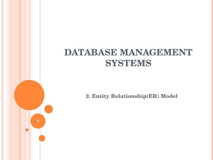 2. Entity Relationship(ER) Model DATABASE MANAGEMENT SYSTEMS