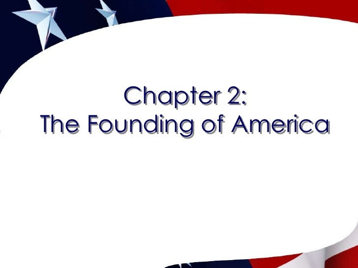 Chapter 2:  The Founding of America<br />