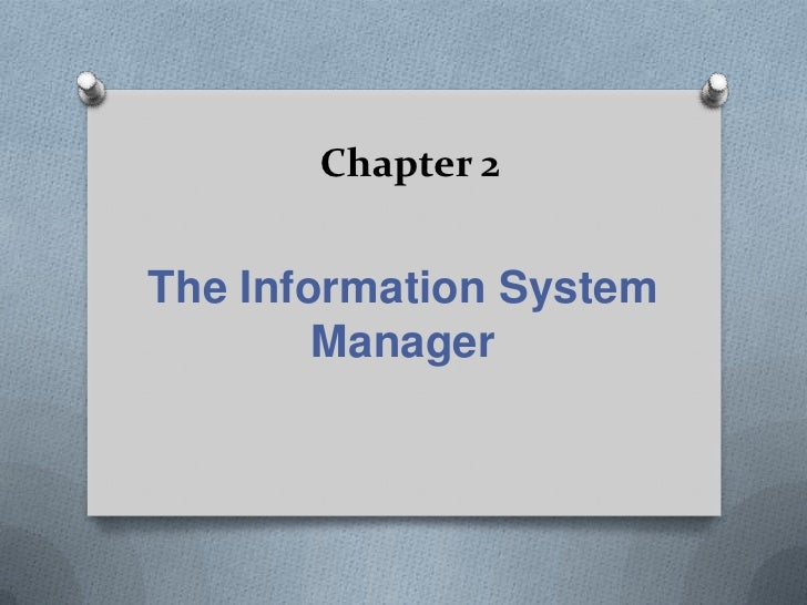 Chapter 2<br />The Information System Manager<br />