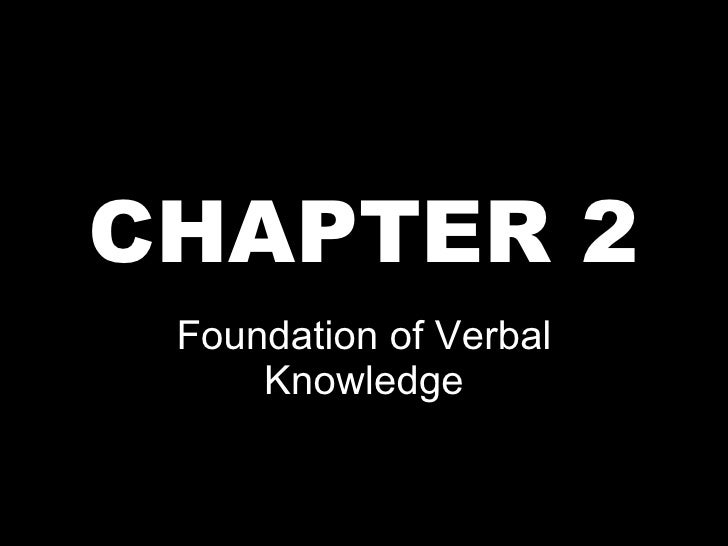 CHAPTER 2 Foundation of Verbal Knowledge