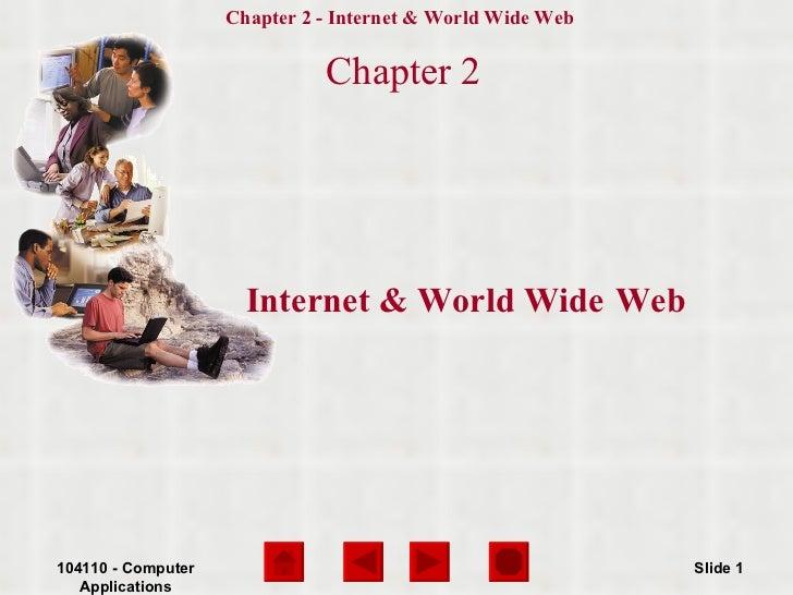 Internet & World Wide   Web  <ul><li>Chapter 2 </li></ul>104110 - Computer Applications Slide