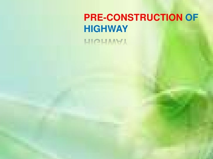 1<br />	PRE-CONSTRUCTION OF 	HIGHWAY<br />