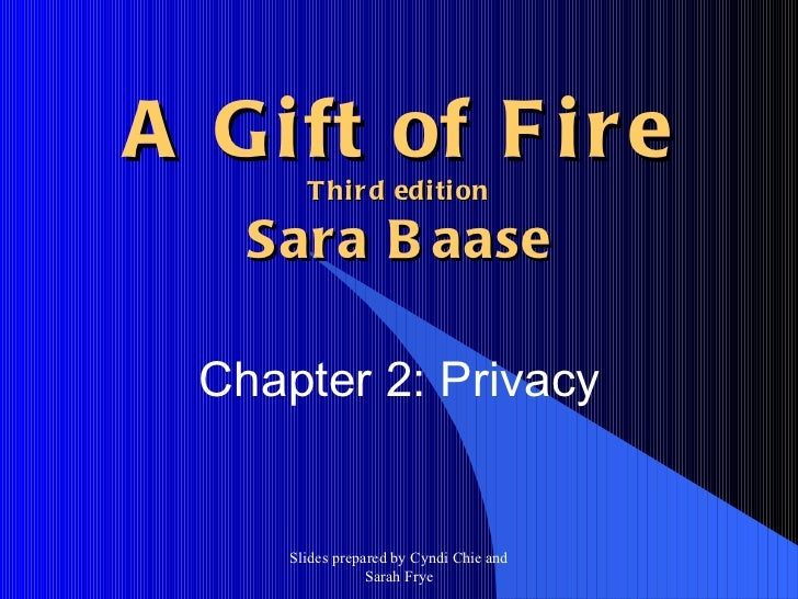 A Gift of Fire Third edition Sara Baase Chapter 2: Privacy