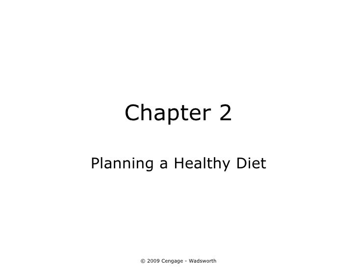 Chapter 2Planning a Healthy Diet      © 2009 Cengage - Wadsworth