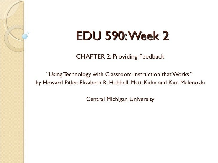 """EDU 590: Week 2                CHAPTER 2: Providing Feedback    """"Using Technology with Classroom Instruction that Works.""""b..."""