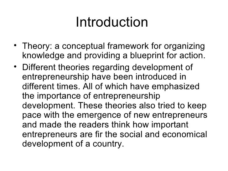 Introduction• Theory: a conceptual framework for organizing  knowledge and providing a blueprint for action.• Different th...