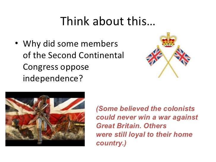 why did some colonists want to declare their independence from great britain The 13 american colonies severed their political declare independence against great britain in 1779, it did not.