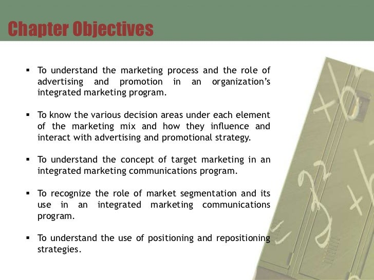 Chapter Objectives   To understand the marketing process and the role of    advertising and promotion in an organization'...