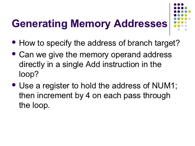 Generating Memory Addresses How   to specify the address of branch target? Can we give the memory operand address  direc...