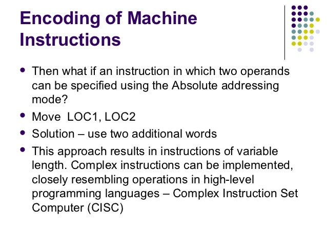 Encoding of MachineInstructions   Then what if an instruction in which two operands    can be specified using the Absolut...