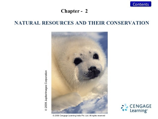 Contents                                                    Chapter - 2NATURAL RESOURCES AND THEIR CONSERVATION        © 2...