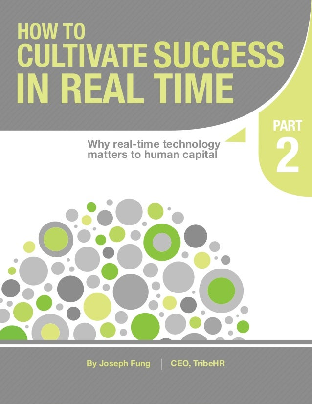 HOW TOCULTIVATE SUCCESSIN REAL TIME                                             PART         Why real-time technology     ...