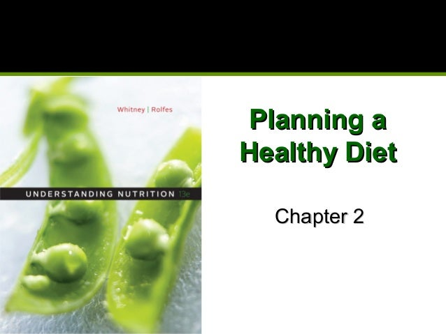 Planning aPlanning a Healthy DietHealthy Diet Chapter 2Chapter 2