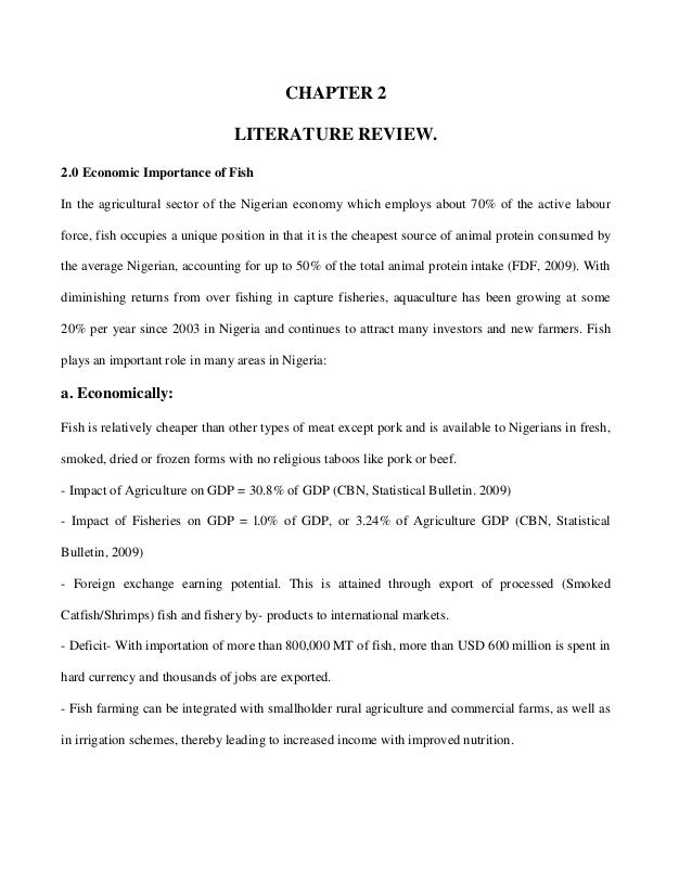 CHAPTER 2 LITERATURE REVIEW. 2.0 Economic Importance of Fish In the agricultural sector of the Nigerian economy which empl...