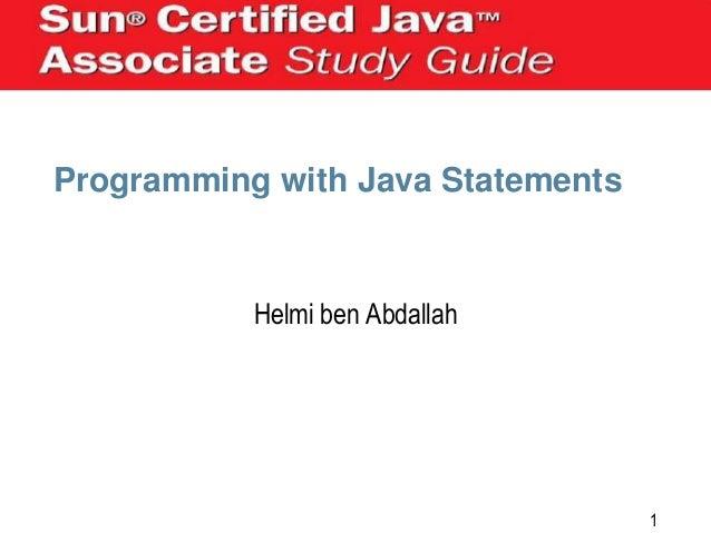 Programming with Java Statements  Helmi ben Abdallah  1