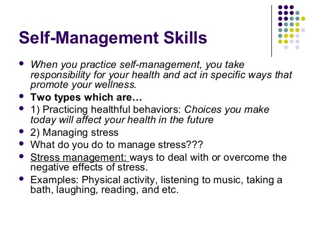 self management skills essay Running head: the concept of impression management the concept of impression management this essay provides a discussion on the concept of impression management and explains why many business leaders have chosen to utilize impression management in their day-to-day operations in addition this.