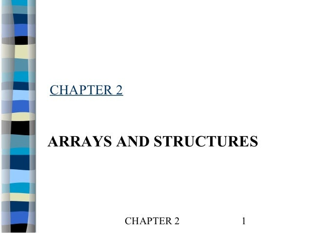 CHAPTER 2  ARRAYS AND STRUCTURES  CHAPTER 2  1