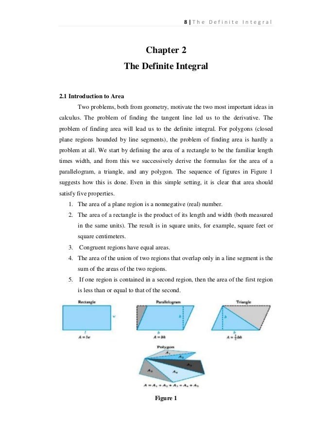 8|The Definite Integral  Chapter 2 The Definite Integral 2.1 Introduction to Area Two problems, both from geometry, motiva...