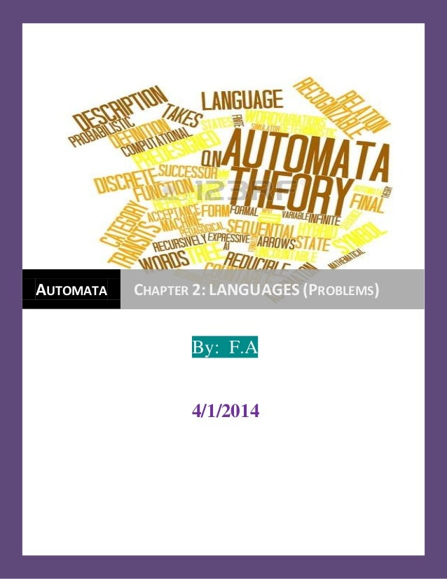 By: F.A 4/1/2014 AUTOMATA CHAPTER 2: LANGUAGES (PROBLEMS)
