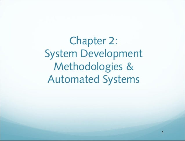 Chapter 2: System Development Methodologies & Automated Systems 1