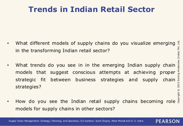 Copyright © 2013 Dorling Kindersley (India) Pvt. Ltd.  Trends in Indian Retail Sector  • What different models of supply c...