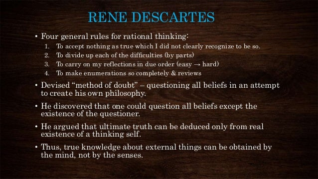 a review of rene descartes and his method of doubt Descartes' meditations,  and connect the work with the rich historical and intellectual context in which descartes forged his  descartes's method of doubt.