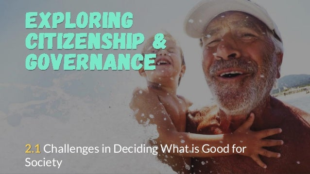 2.1 Challenges in Deciding What is Good for Society