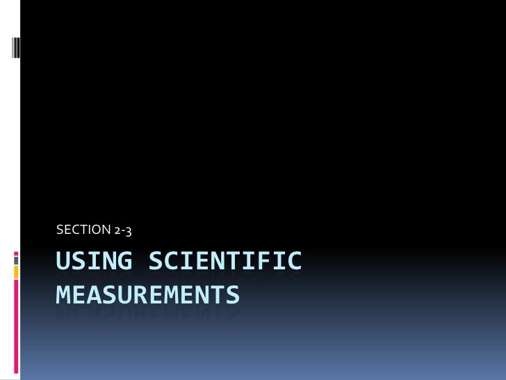 Using scientific measurements<br />SECTION 2-3<br />