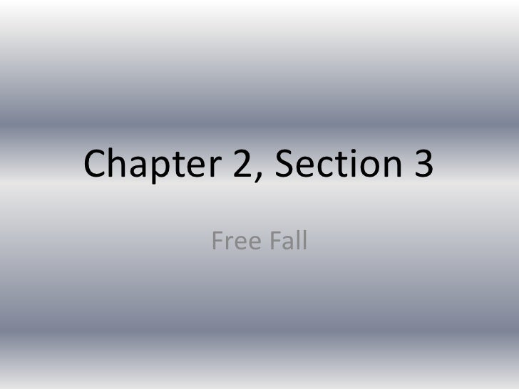 Chapter 2, Section 3       Free Fall
