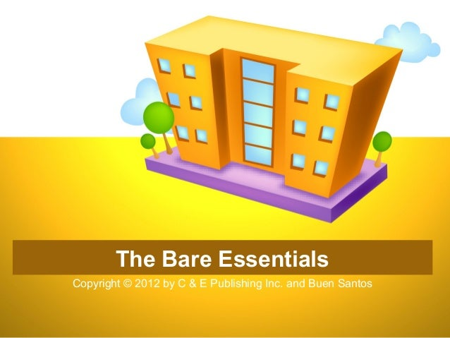 The Bare Essentials Copyright © 2012 by C & E Publishing Inc. and Buen Santos