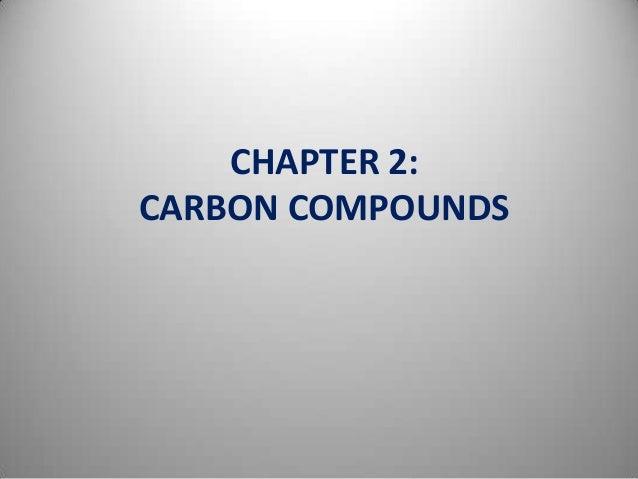 CHAPTER 2: CARBON COMPOUNDS