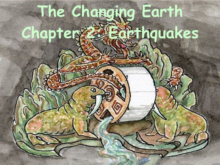 The Changing Earth Chapter 2: Earthquakes