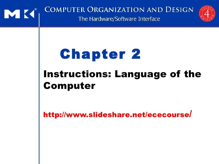 Chapter 2 Instructions: Language of the Computer http://www.slideshare.net/ececourse /