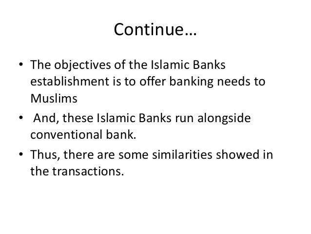 the aims and objectives of an islamic bank M ishaq bhatti department of economics and finance, school of business la trobe university, melbourne, australia abstract purpose – the main objective of this paper is to highlight the unprecedented growth of islamic banking and finance in the contemporary finance world it captures the advancements of islamic.