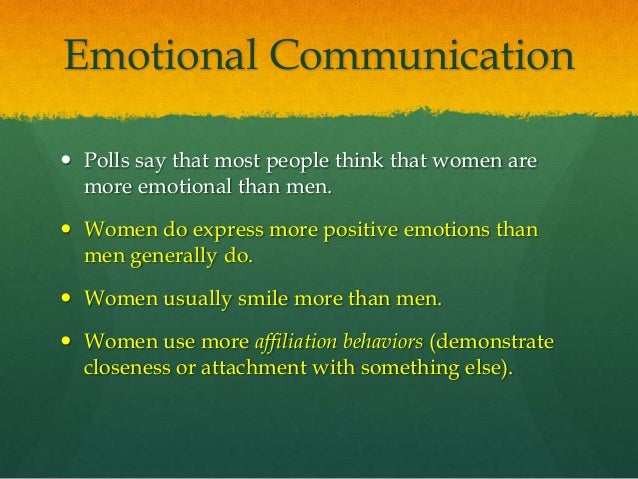 emotions in interpersonal communication Describe the interpersonal communication process and the role of  used to communicate an emotional state, reveal behavioral intentions, cue the.