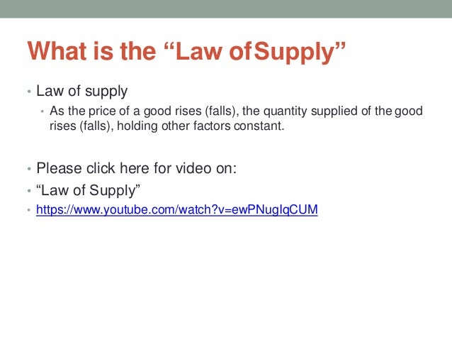 """What is the """"Law ofSupply"""" • Law of supply • As the price of a good rises (falls), the quantity supplied of the good rises..."""