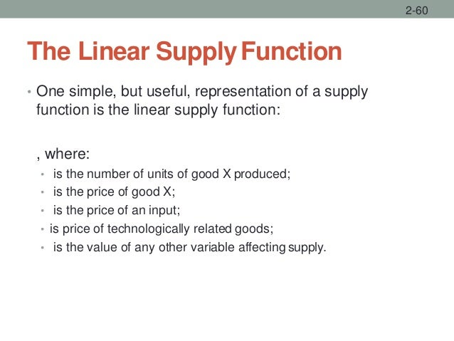 The Linear SupplyFunction • One simple, but useful, representation of a supply function is the linear supply function: , w...