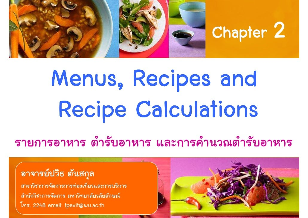 Chapter 2        Menus, Recipes and        Recipe Calculations. 2248 email: tpavit@wu.ac.th           1