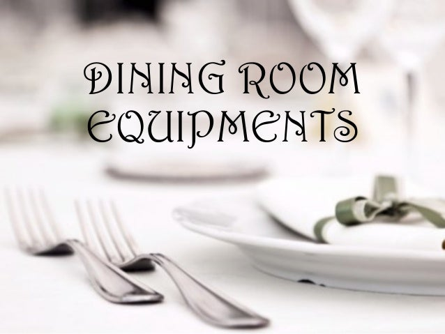 DINING ROOM EQUIPMENTS