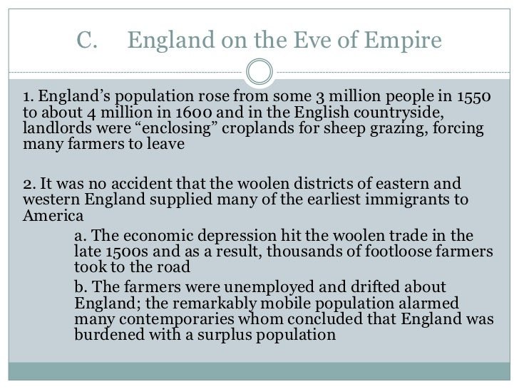 """the enclosing of croplands in england England's population rose from some 3 million people in 1550to about 4 million in 1600 and in the english countryside,landlords were """"enclosing"""" croplands for sheep grazing, forcingmany farmers to leave2."""