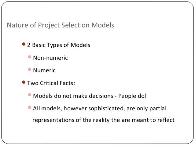 how did the new project selection process handle nonnumeric type projects The process required to assess, document and select the right project management methodology for each project is detailed, time-consuming and complex initially, but worth it in the end (assuming.