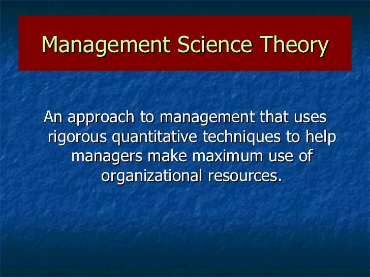 evaluating the evolution of management theory The schools of management thought are theoretical frameworks for the study   other important characteristics of scientific management include the scientific  development of  locke, edwin a the ideas of frederick w taylor: an  evaluation.