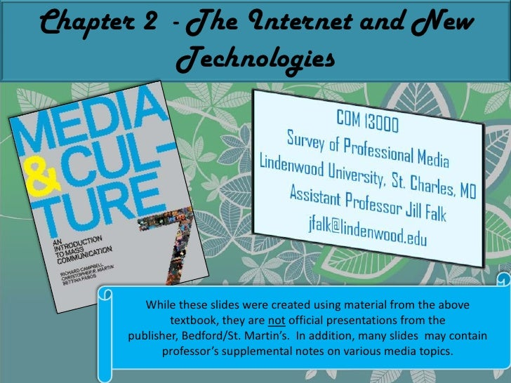 Chapter 2  - The Internet and New Technologies<br />While these slides were created using material from the above textbook...